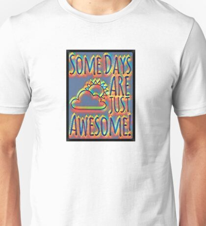 Some days are awesome in color  T-Shirt