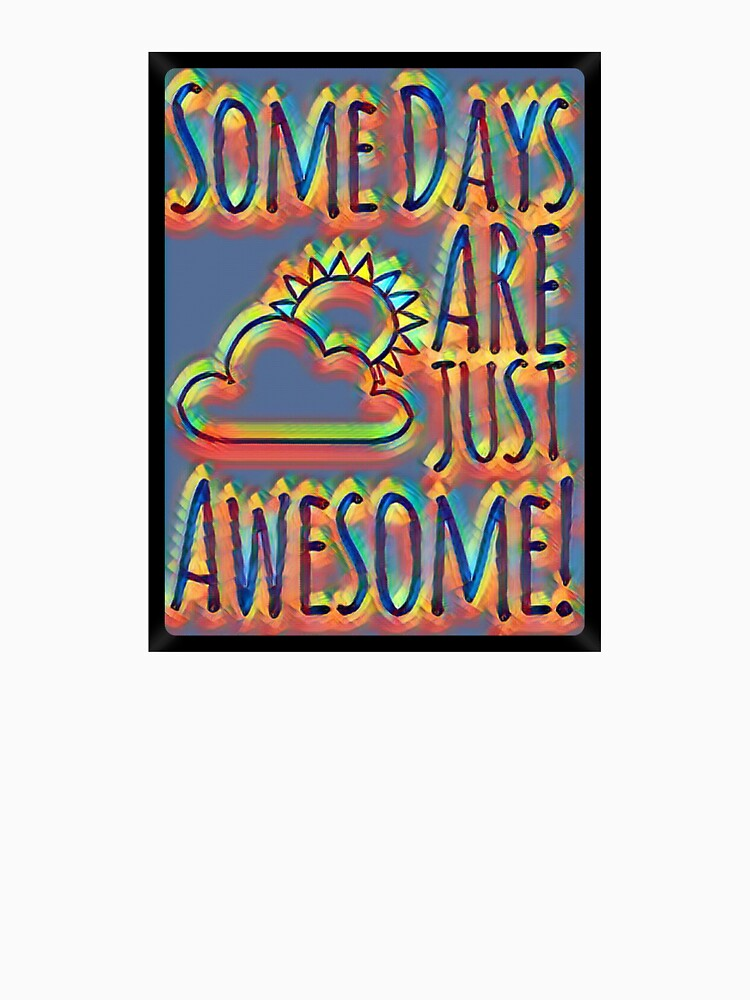 Some days are awesome in color  by Keywebco