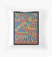 Some days are awesome in color  Throw Pillow
