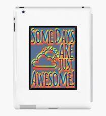 Some days are awesome in color  iPad Case/Skin