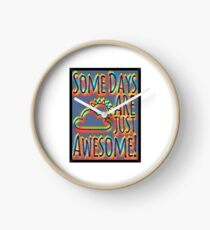 Some days are awesome in color  Clock