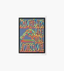 Some days are awesome in color  Art Board