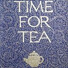 Time For Tea 2017 by Donna Huntriss