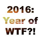2016: YEAR OF WTF by kuukisu