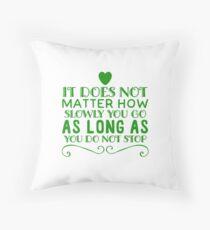 Motivation do not stop Throw Pillow