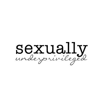 sexually underprivileged - black & grey by catebolt