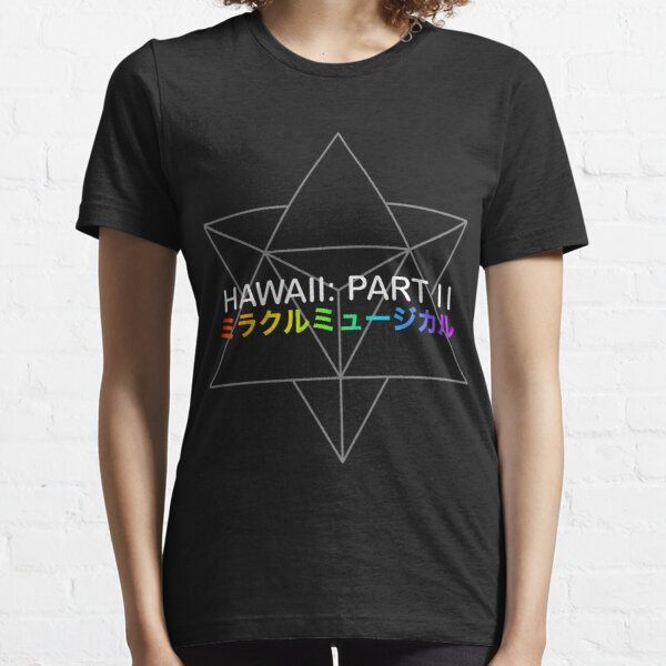 Miracle Musical - Hawaii: Part II (Black) Essential T-Shirt