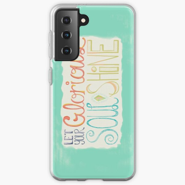 Let Your Glorious Soul Shine Samsung Galaxy Soft Case