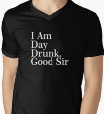 I Am Day Drunk, Good Sir Funny Alcohol Drinking Beer Men's V-Neck T-Shirt