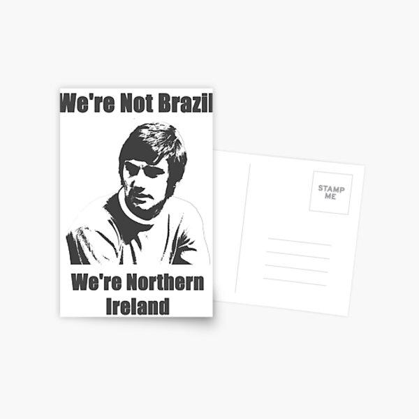 We're Not Brazil We're Northern Ireland Postcard