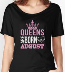 Queens are born in august T-shirt Women's Relaxed Fit T-Shirt