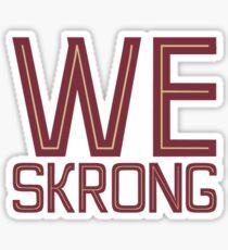 We Skrong Sticker