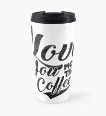 I Love You More Than Coffee Travel Mug