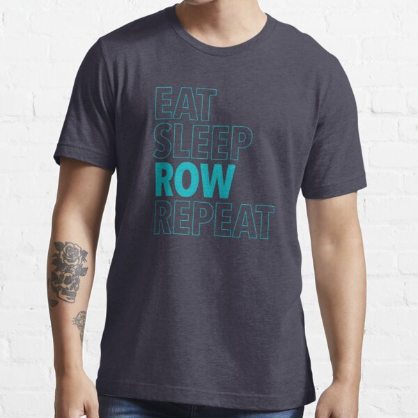 Eat, Sleep, Row, Repeat (Aqua) Essential T-Shirt