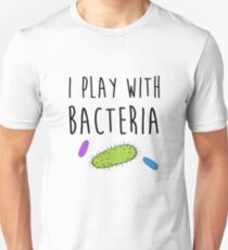 I play with bacteria Unisex T-Shirt
