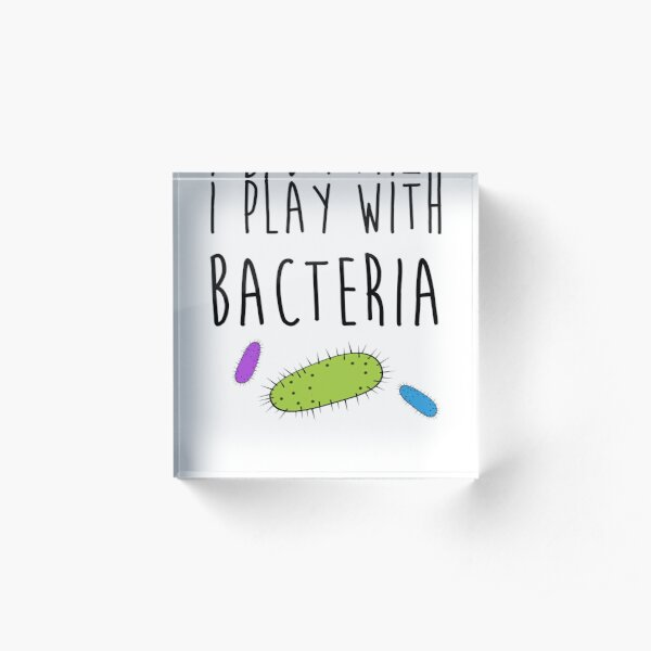 I play with bacteria Acrylic Block