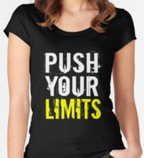 Push Your Limits Cool Gift For Weight Lifting Lovers Women's Fitted Scoop T-Shirt