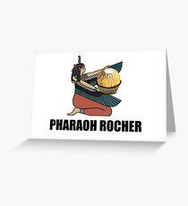Pharaoh Rocher Greeting Card