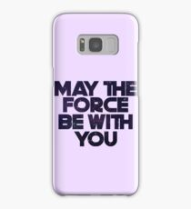 May the Force Samsung Galaxy Case/Skin