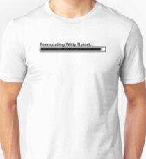 Witty Retort Design Unisex T-Shirt
