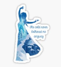 The cold never bothered me anyway - Elsa Sticker