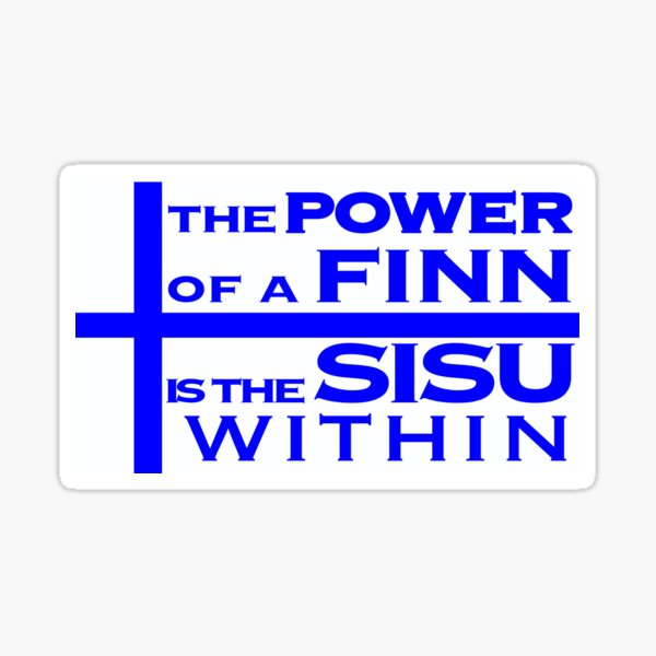 The Power of a Finn is the SISU Within- Finnish Flag  Sticker