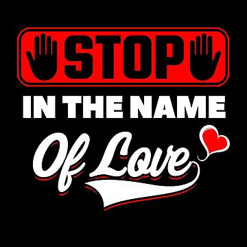 Stop In The Name Of Love by Funnydoneright