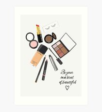 Be your own kind of beautiful art print, make up art, cosmetic art Art Print