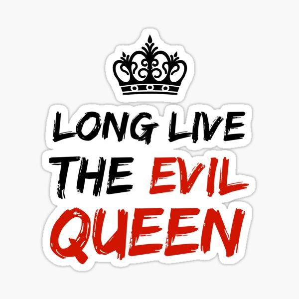 LONG LIVE THE EVIL QUEEN Sticker