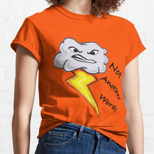 Not Another Word! Classic T-Shirt