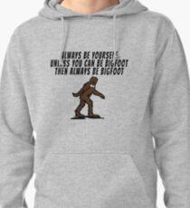 Always Be Bigfoot Pullover Hoodie