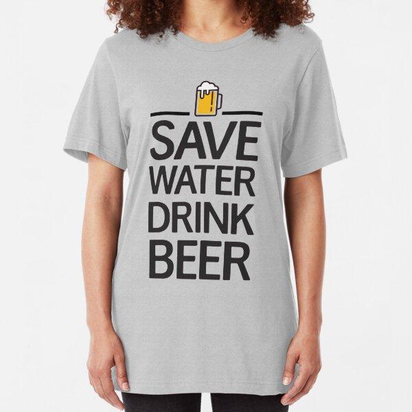 Save water Drink beer Slim Fit T-Shirt