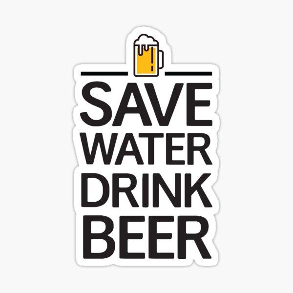 Économisez de l'eau Buvez de la bière Sticker
