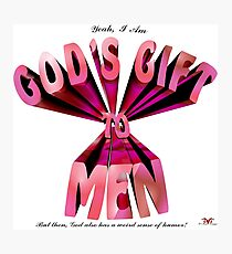 God's Gift to Men Photographic Print