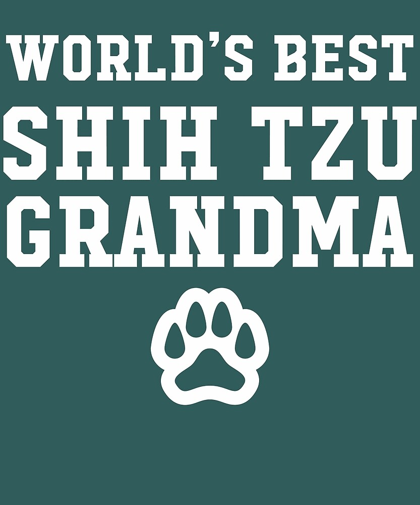 World's Best Shih Tzu Grandma  by AlwaysAwesome