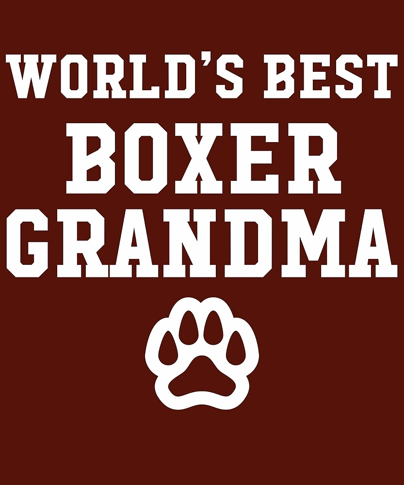 World's Best Boxer Grandma  by AlwaysAwesome