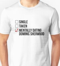 MENTALLY DATING DOMINIC SHERWOOD Unisex T-Shirt