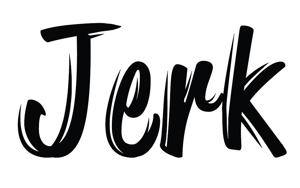 Jerk by whoisthisguy