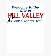 Welcome To HELL Valley Photographic Print