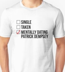 MENTALLY DATING PATRICK DEMPSEY Unisex T-Shirt