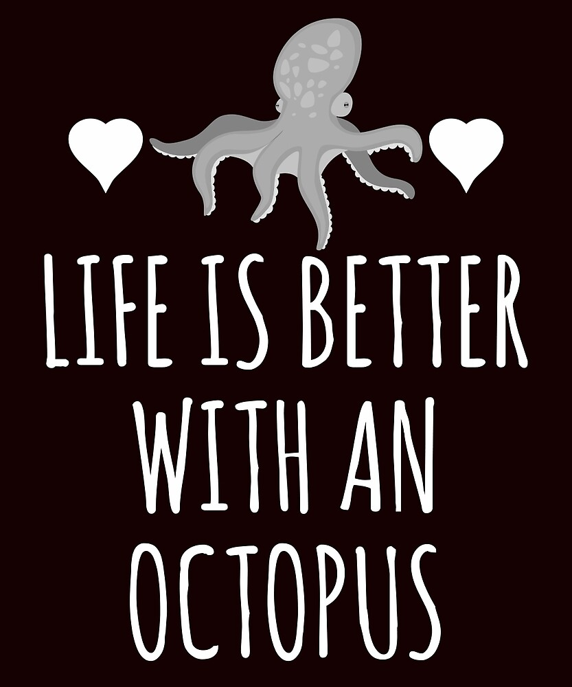 Life Better With An Octopus by AlwaysAwesome