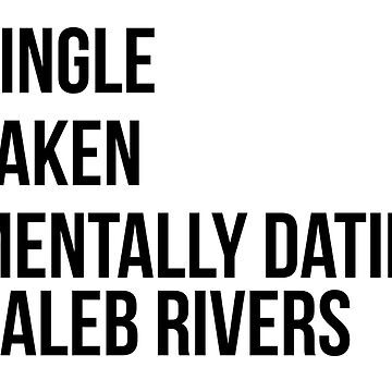 MENTALLY DATING CALEB RIVERS by localfandoms