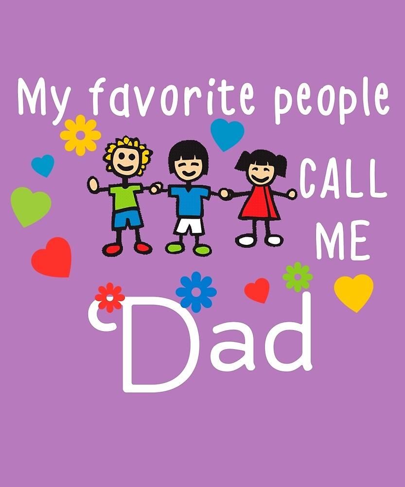 My Favorite People Call Me Dad by AlwaysAwesome