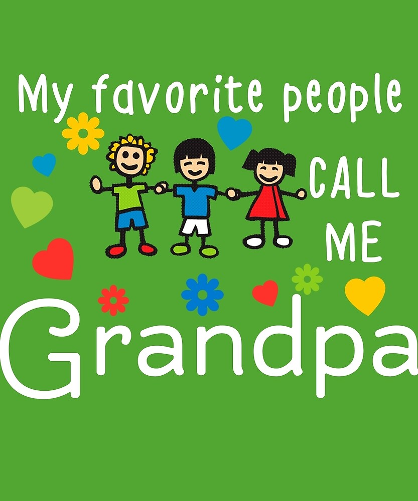 My Favorite People Call Me Grandpa by AlwaysAwesome