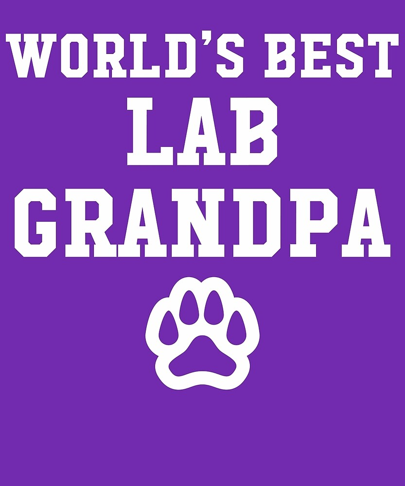 World's Best Lab Grandpa by AlwaysAwesome