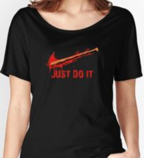 just Do It  negan TWD Women's Relaxed Fit T-Shirt