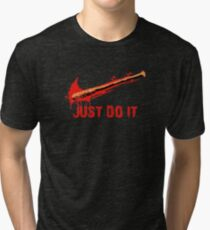 just Do It  negan TWD Tri-blend T-Shirt