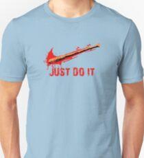 just Do It  negan TWD Unisex T-Shirt