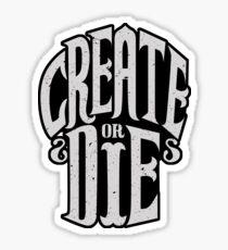 Create Or Die Sticker