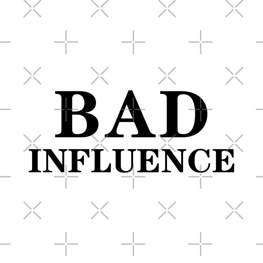 Bad Influence by DJBALOGH